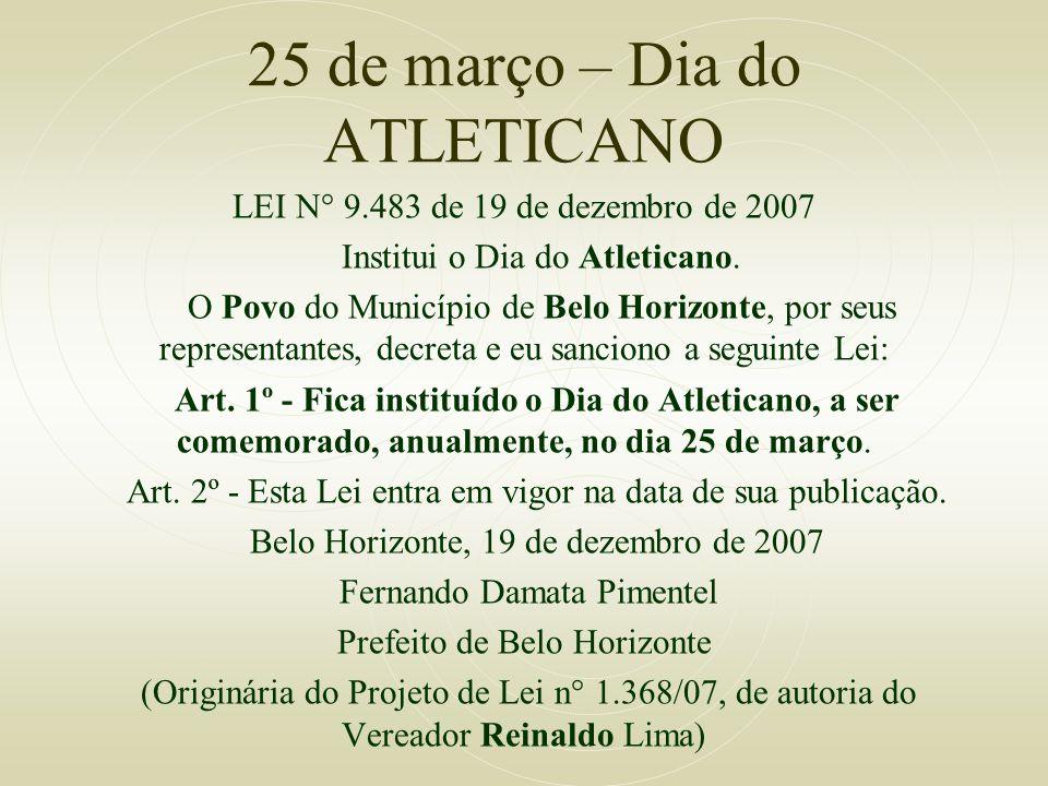25 de março – Dia do ATLETICANO