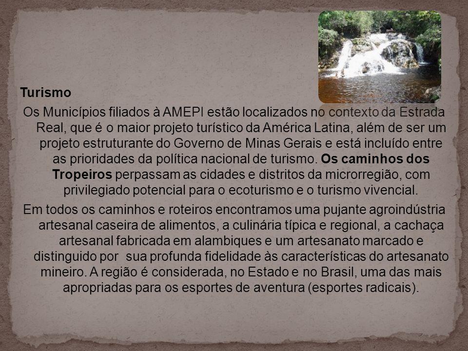 Turismo Os Municípios filiados à AMEPI estão localizados no contexto da Estrada Real, que é o maior projeto turístico da América Latina, além de ser um projeto estruturante do Governo de Minas Gerais e está incluído entre as prioridades da política nacional de turismo.