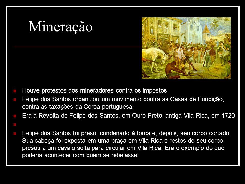 Mineração Houve protestos dos mineradores contra os impostos