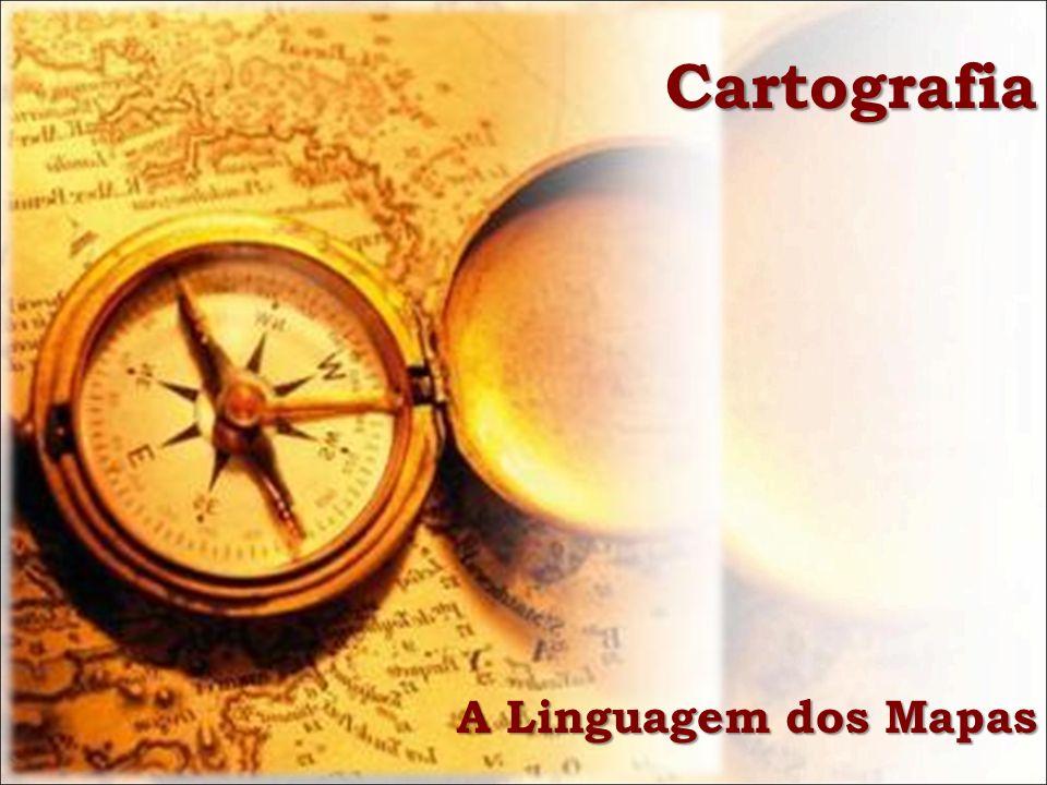 Cartografia A Linguagem dos Mapas