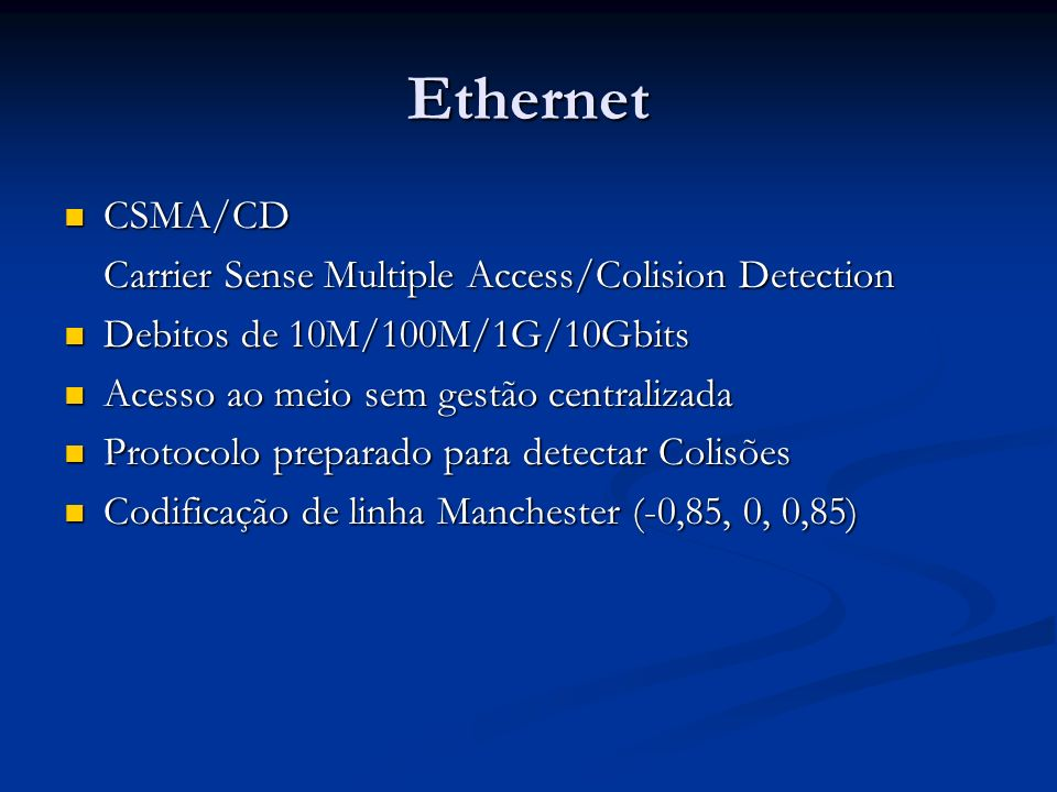 Ethernet CSMA/CD Carrier Sense Multiple Access/Colision Detection