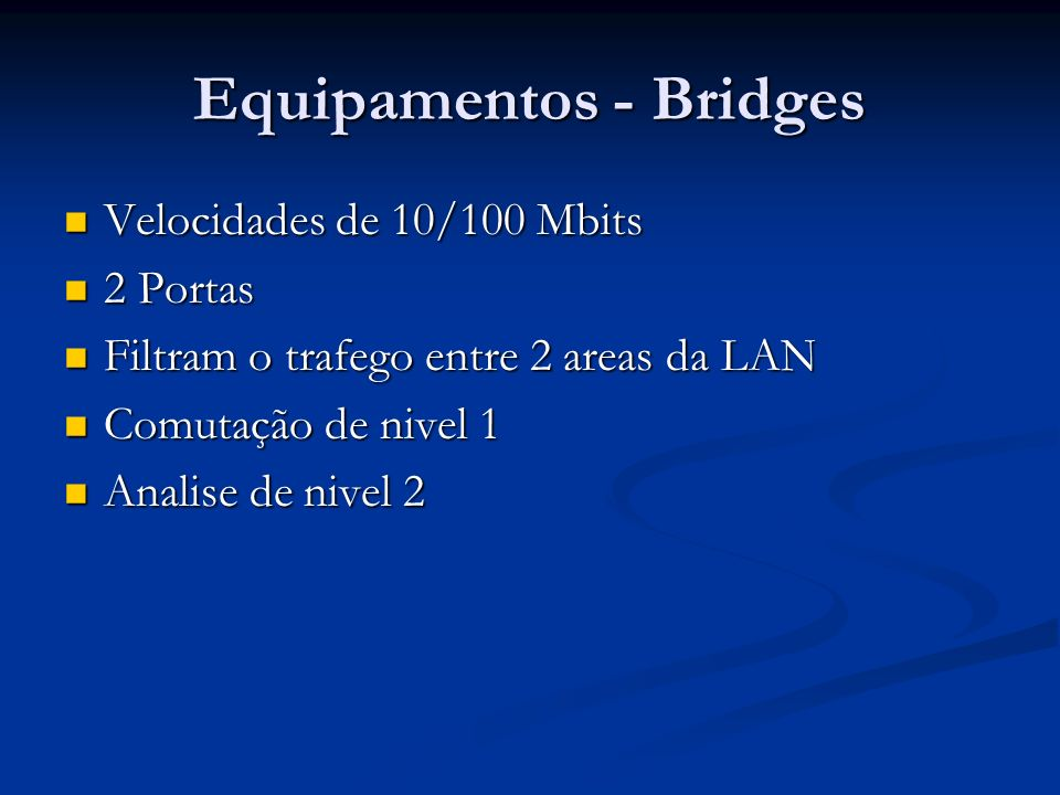 Equipamentos - Bridges