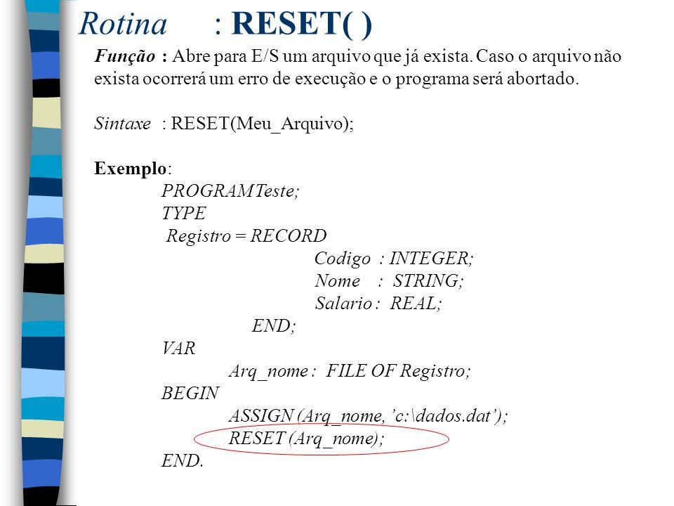 Rotina : RESET( )