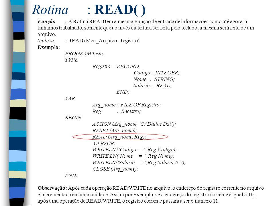 Rotina : READ( )