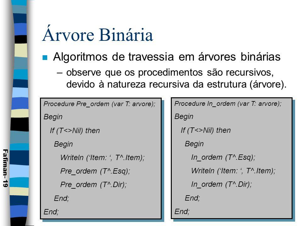 Árvore Binária Algoritmos de travessia em árvores binárias