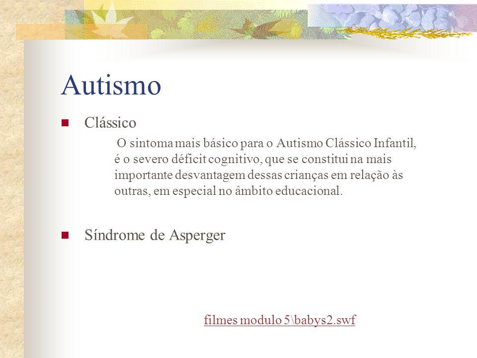 Autismo Clássico Síndrome de Asperger