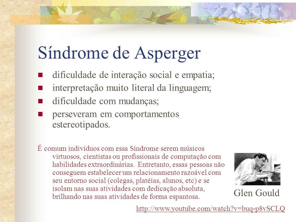 Síndrome de Asperger dificuldade de interação social e empatia;