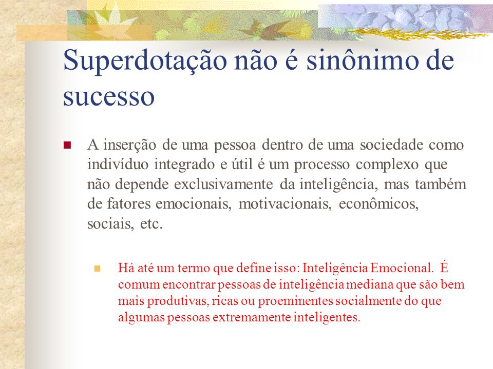 Superdotação não é sinônimo de sucesso