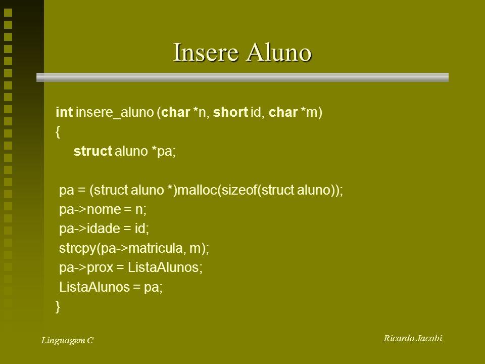 Insere Aluno int insere_aluno (char *n, short id, char *m) {