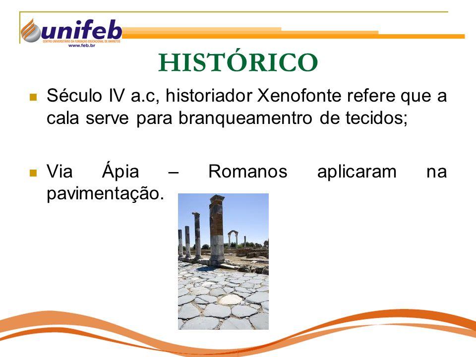 HISTÓRICO Século IV a.c, historiador Xenofonte refere que a cala serve para branqueamentro de tecidos;