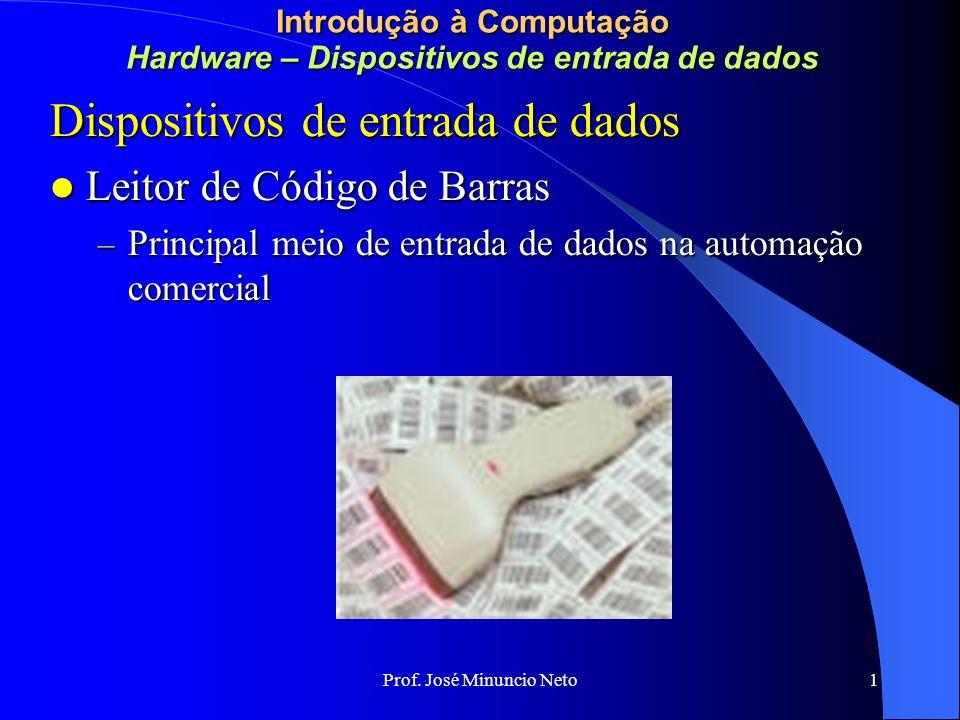 Introdução à Computação Hardware – Dispositivos de entrada de dados