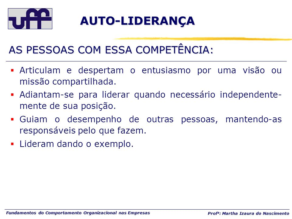 AUTO-LIDERANÇA AS PESSOAS COM ESSA COMPETÊNCIA: