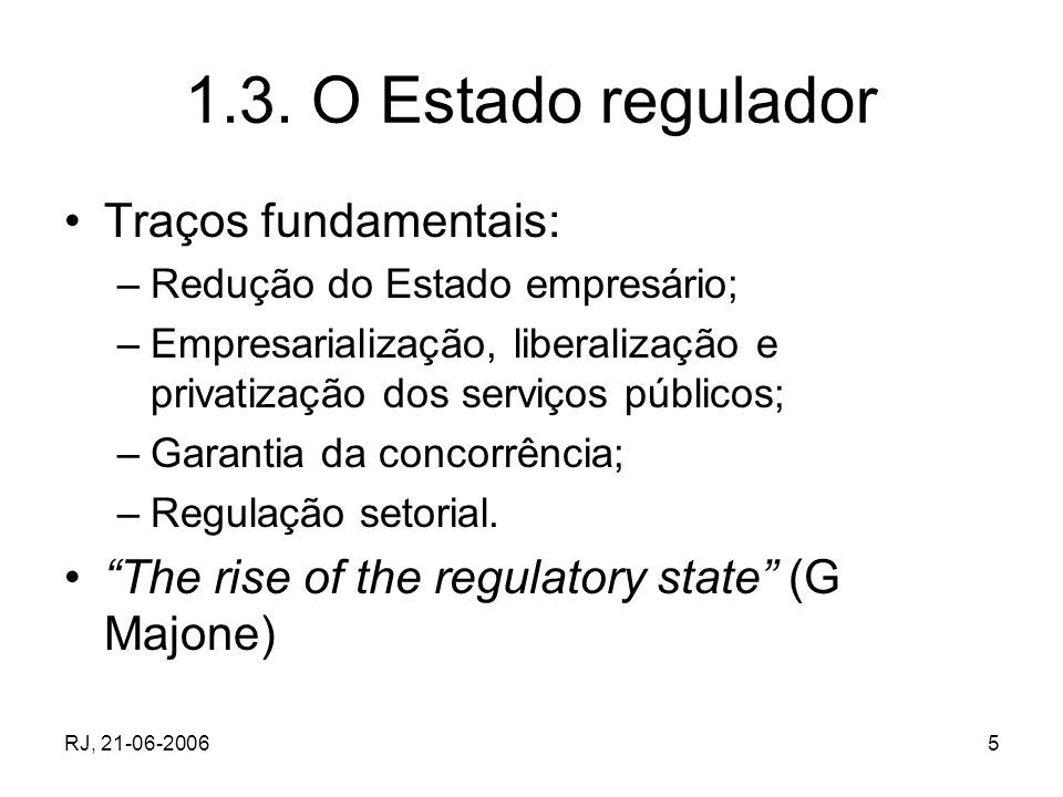 1.3. O Estado regulador Traços fundamentais: