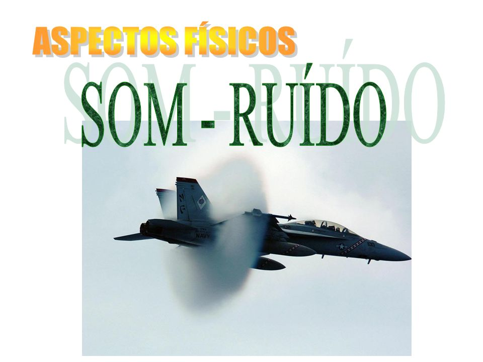 ASPECTOS FÍSICOS SOM - RUÍDO