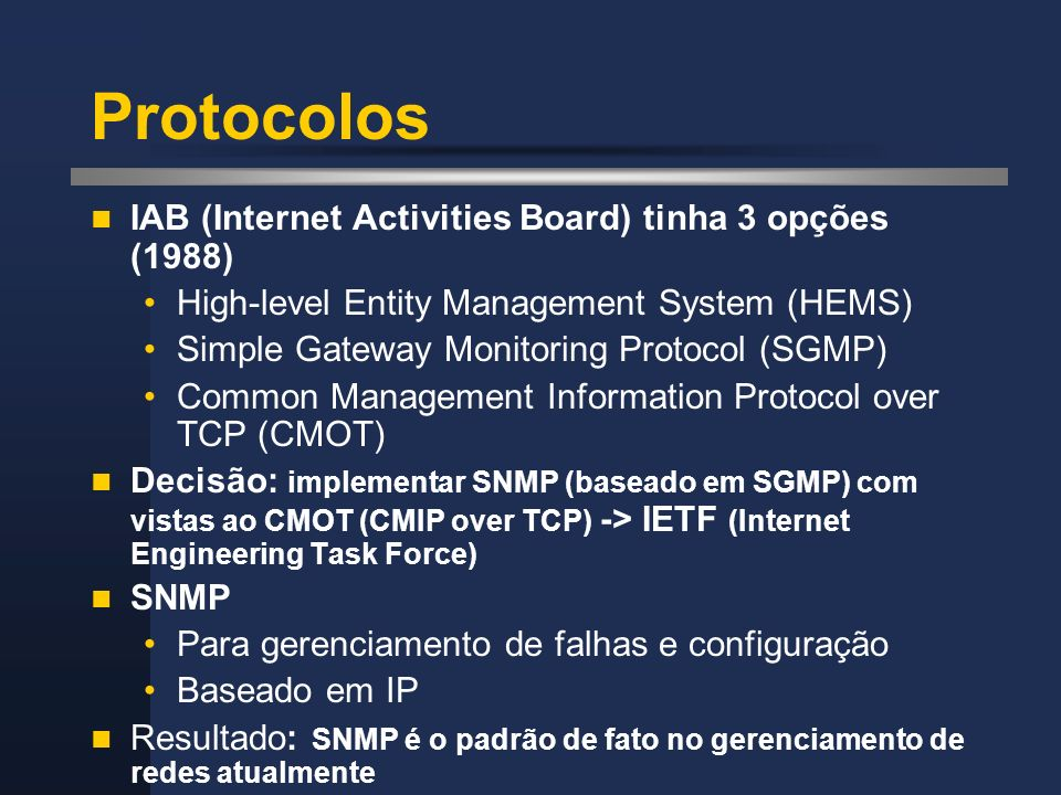 Protocolos IAB (Internet Activities Board) tinha 3 opções (1988)