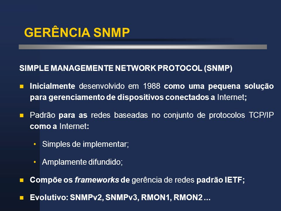 GERÊNCIA SNMP SIMPLE MANAGEMENTE NETWORK PROTOCOL (SNMP)