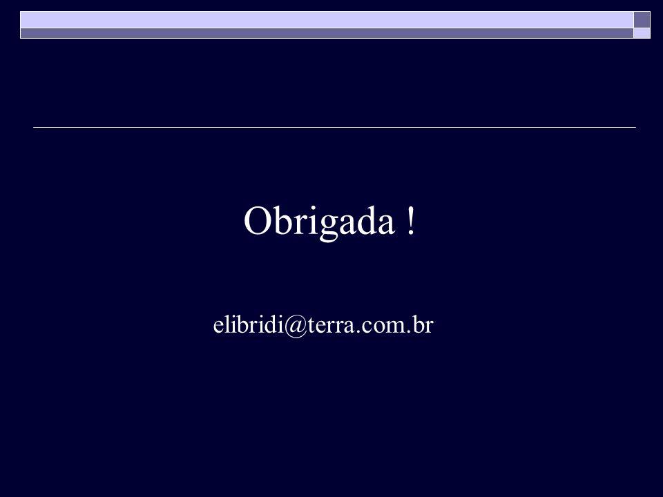 Obrigada ! elibridi@terra.com.br