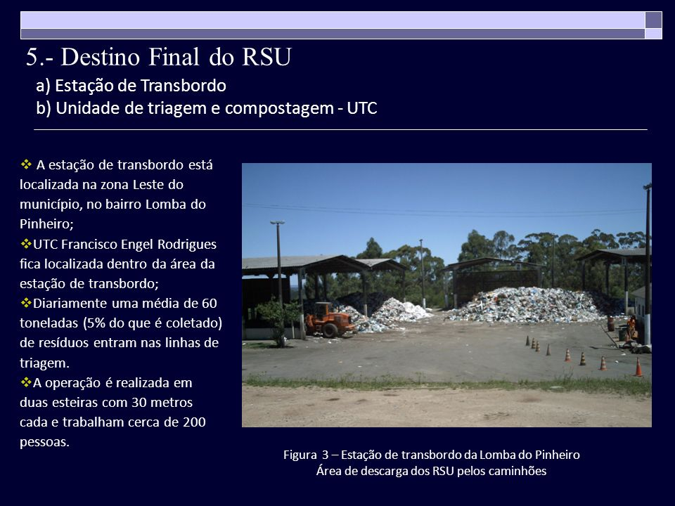 5.- Destino Final do RSU a) Estação de Transbordo