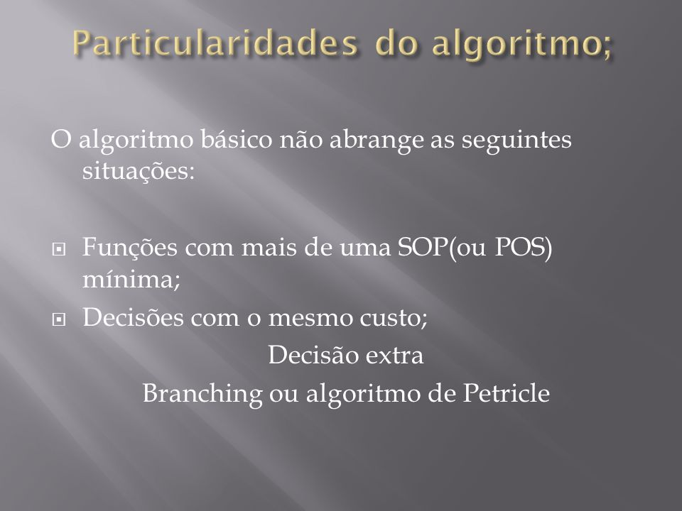 Particularidades do algoritmo;