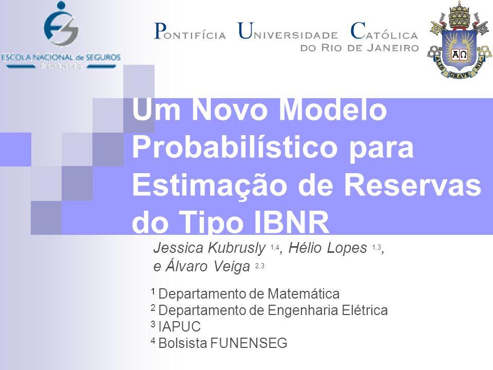Um Novo Modelo Probabilístico para Estimação de Reservas do Tipo IBNR