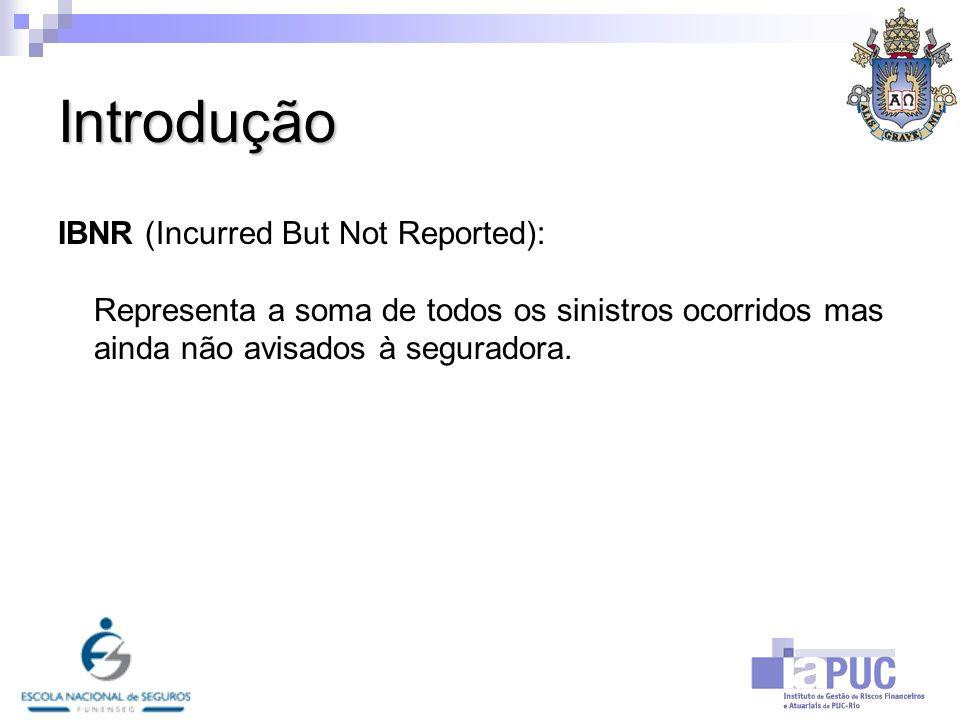 Introdução IBNR (Incurred But Not Reported):
