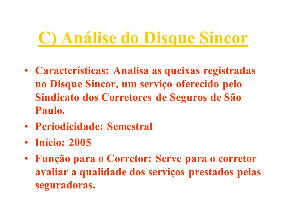C) Análise do Disque Sincor