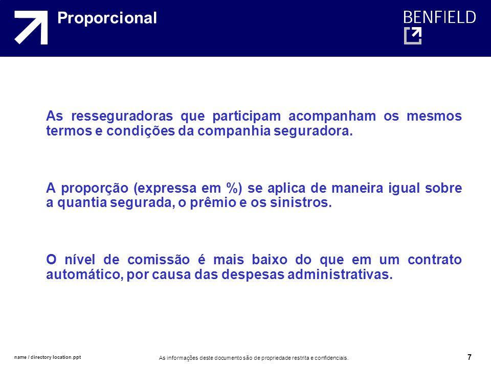 ProporcionalAs resseguradoras que participam acompanham os mesmos termos e condições da companhia seguradora.