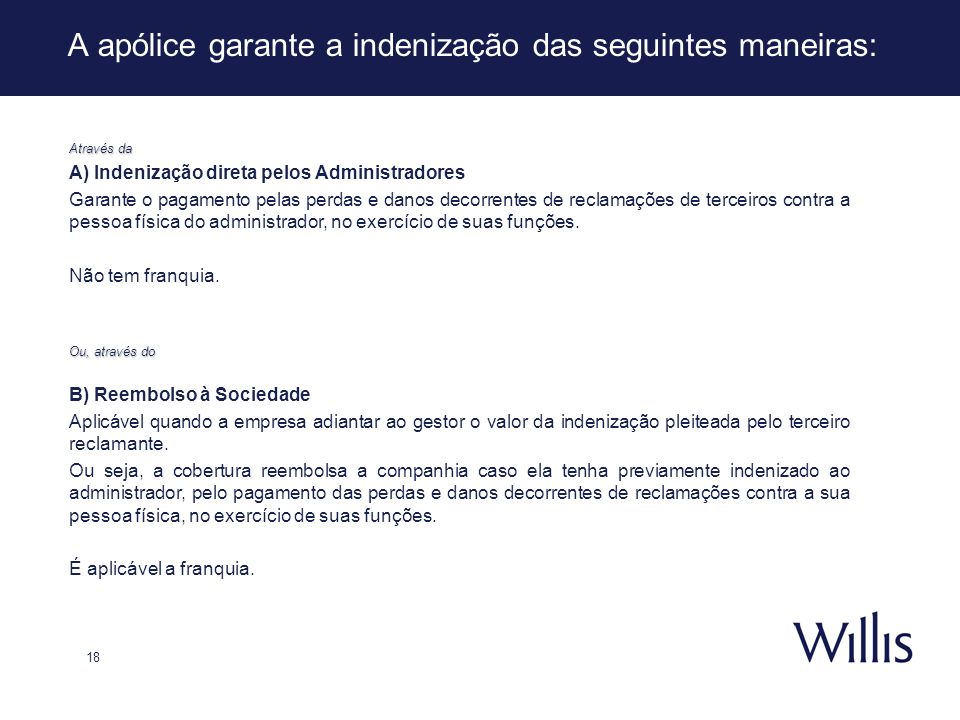 A apólice garante a indenização das seguintes maneiras: