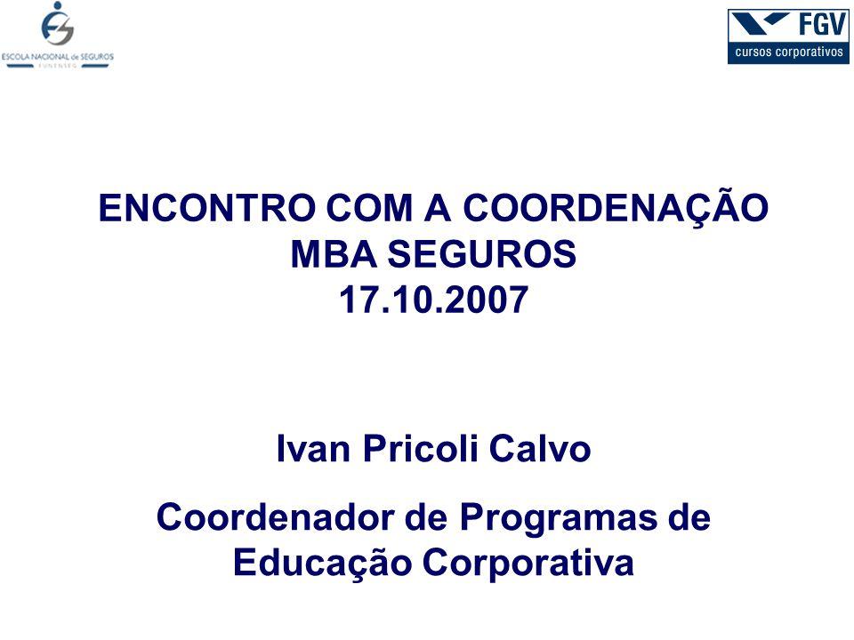 ENCONTRO COM A COORDENAÇÃO MBA SEGUROS 17.10.2007