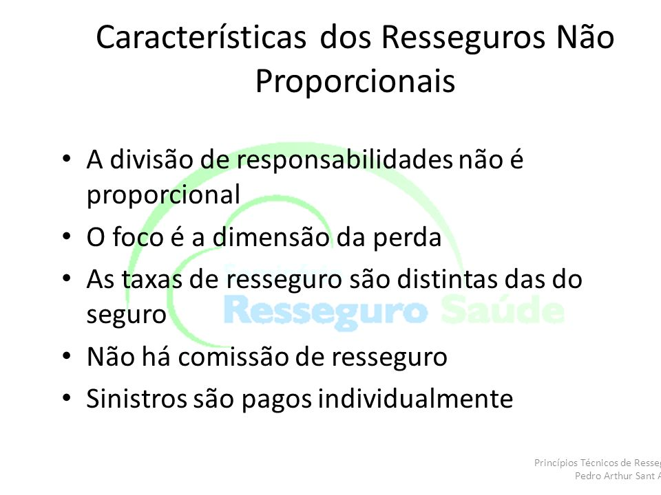 Características dos Resseguros Não Proporcionais