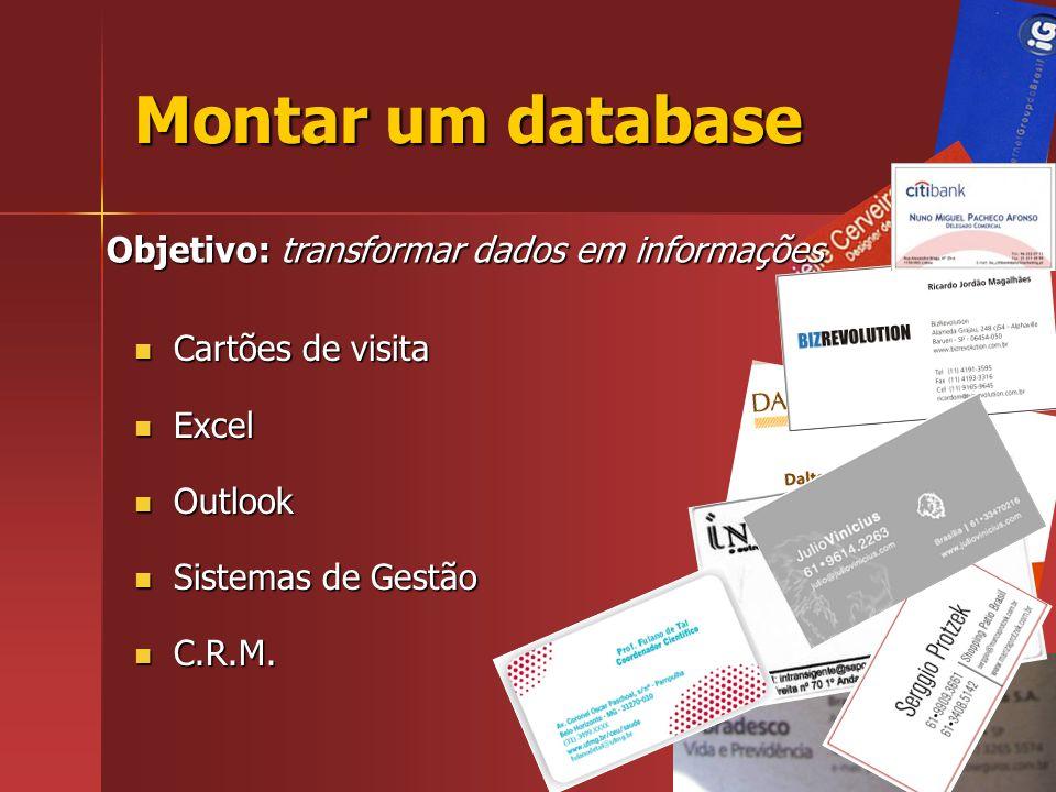 Montar um database Objetivo: transformar dados em informações