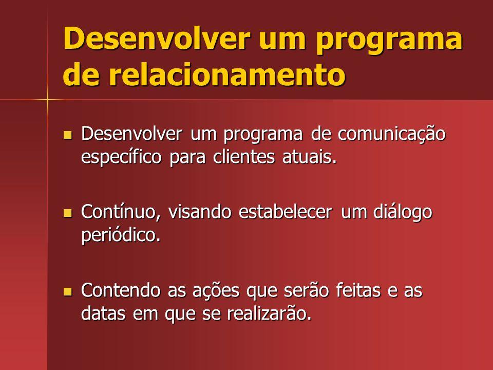 Desenvolver um programa de relacionamento