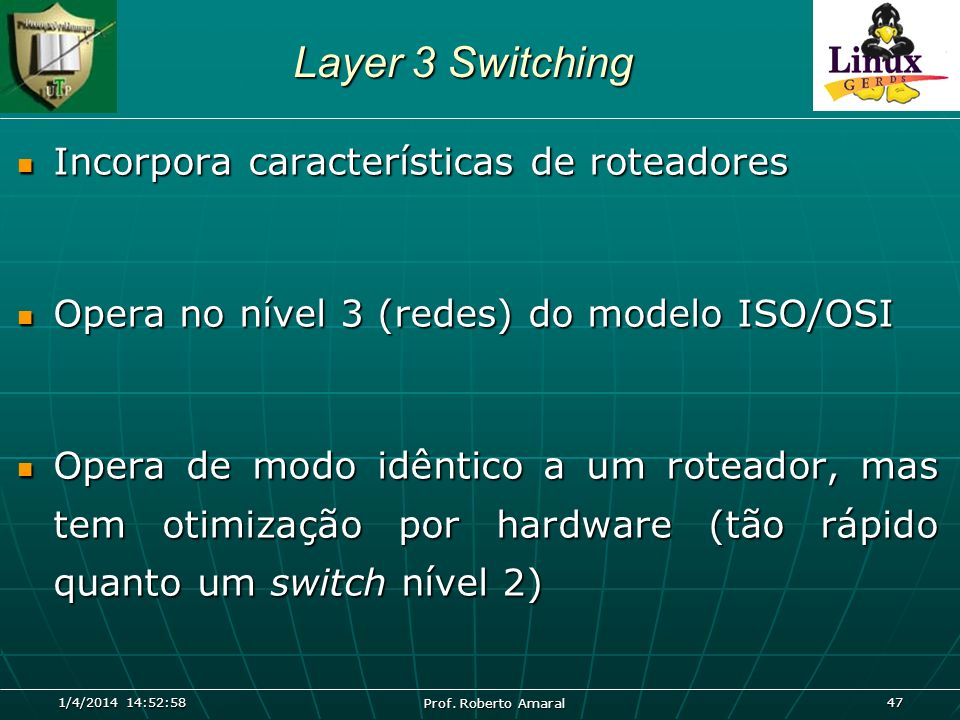 Layer 3 Switching Incorpora características de roteadores