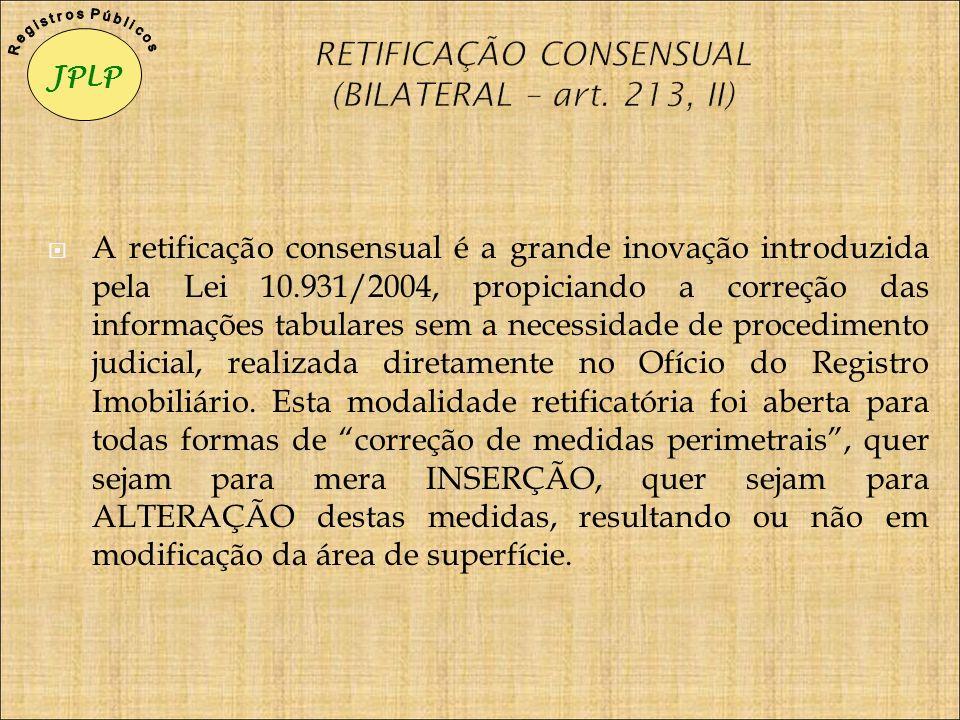 RETIFICAÇÃO CONSENSUAL (BILATERAL – art. 213, II)