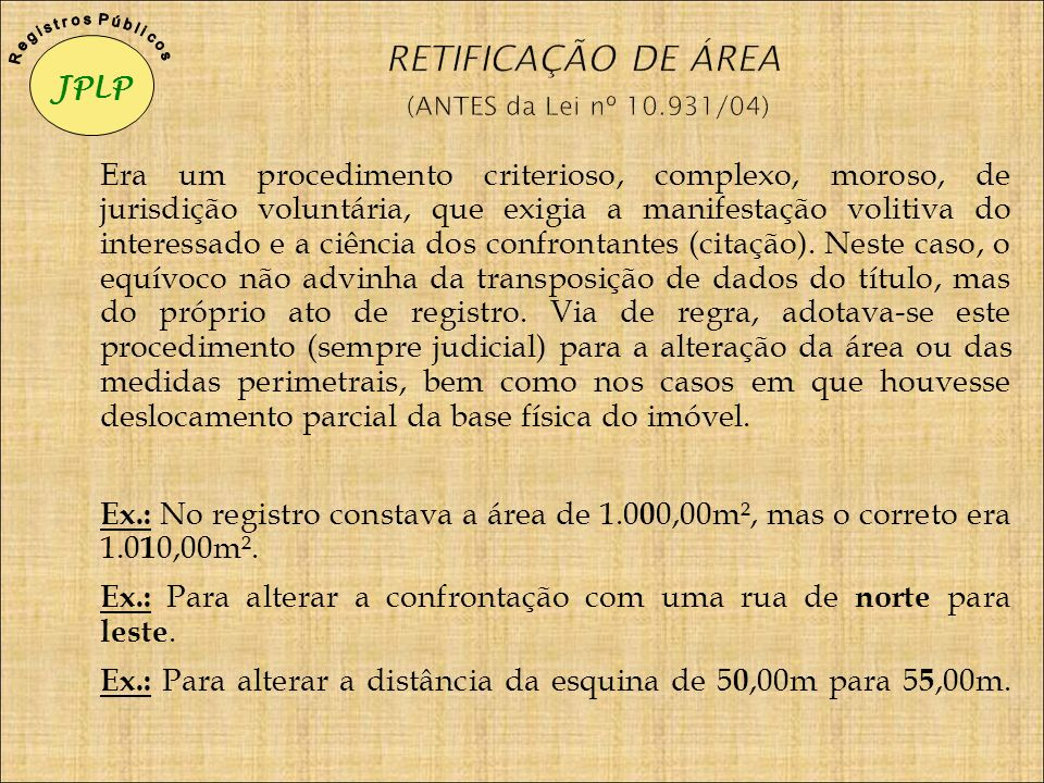 RETIFICAÇÃO DE ÁREA (ANTES da Lei nº 10.931/04)