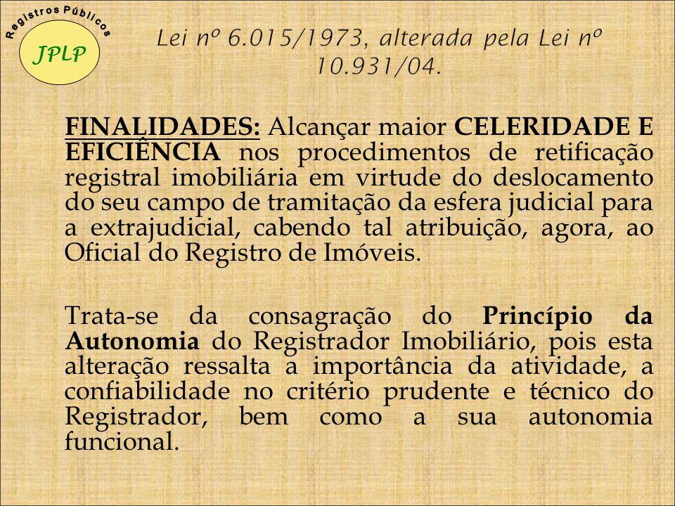 Lei nº 6.015/1973, alterada pela Lei nº 10.931/04.