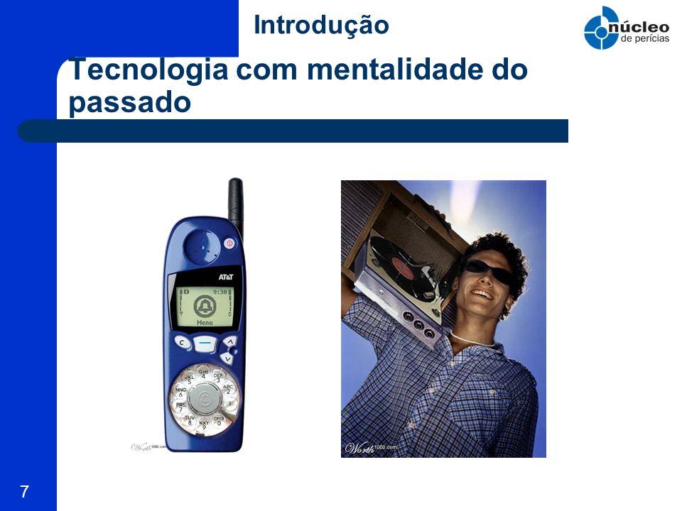 Tecnologia com mentalidade do passado