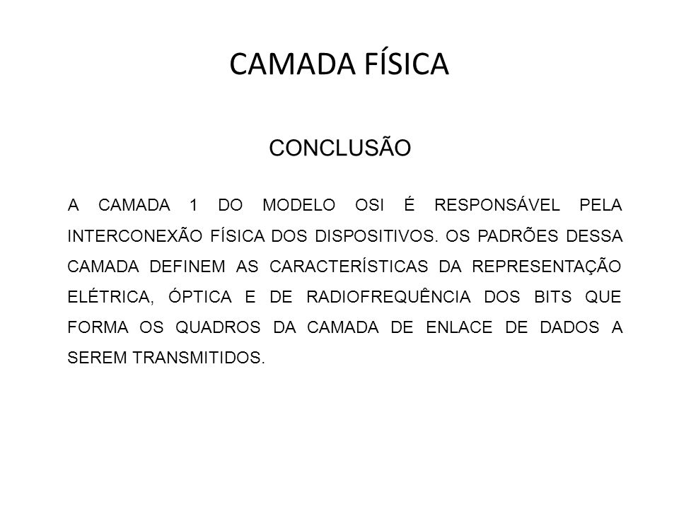 CAMADA FÍSICA CONCLUSÃO