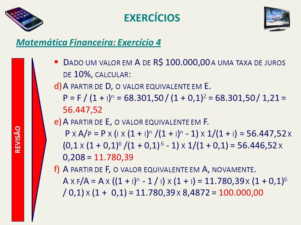 EXERCÍCIOS Matemática Financeira: Exercício 4