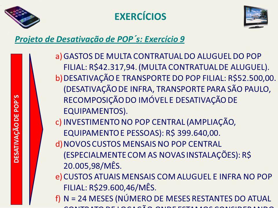 EXERCÍCIOS Projeto de Desativação de POP´s: Exercício 9