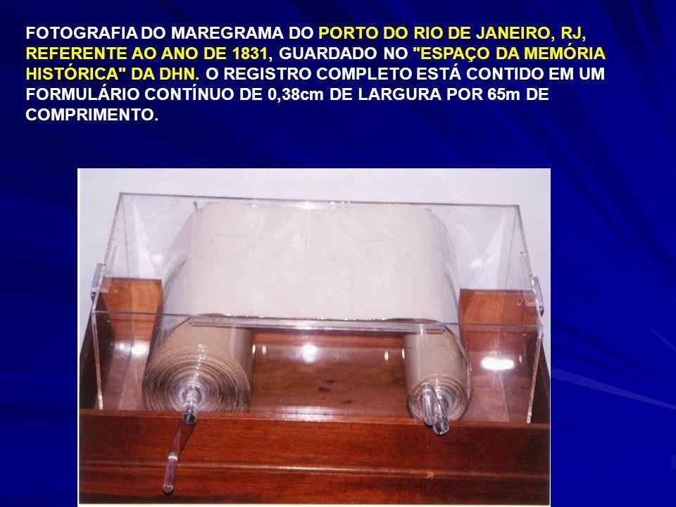 FOTOGRAFIA DO MAREGRAMA DO PORTO DO RIO DE JANEIRO, RJ, REFERENTE AO ANO DE 1831, GUARDADO NO ESPAÇO DA MEMÓRIA HISTÓRICA DA DHN. O REGISTRO COMPLETO ESTÁ CONTIDO EM UM FORMULÁRIO CONTÍNUO DE 0,38cm DE LARGURA POR 65m DE COMPRIMENTO.
