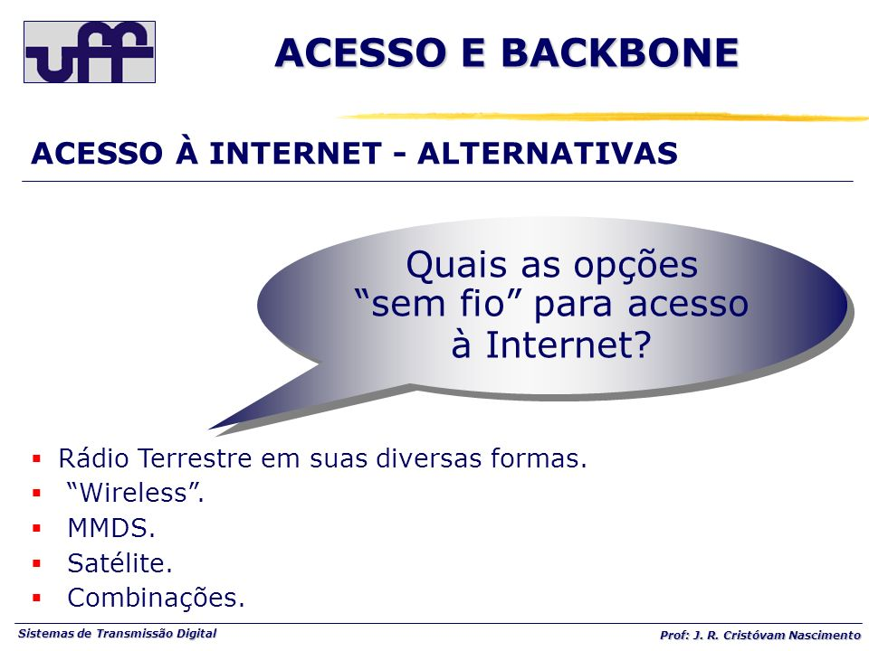 Quais as opções sem fio para acesso à Internet