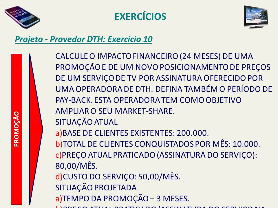 EXERCÍCIOS Projeto - Provedor DTH: Exercício 10