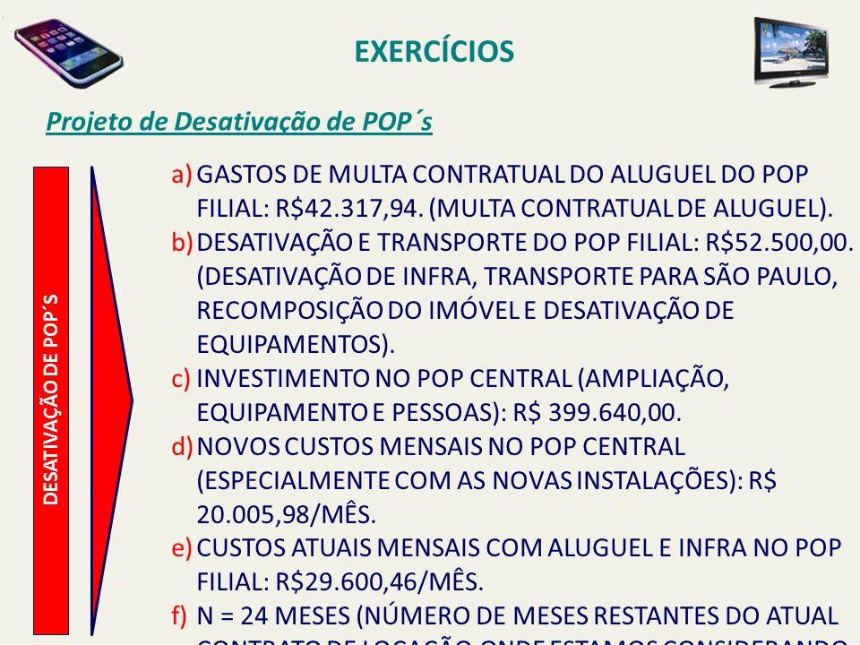 EXERCÍCIOS Projeto de Desativação de POP´s