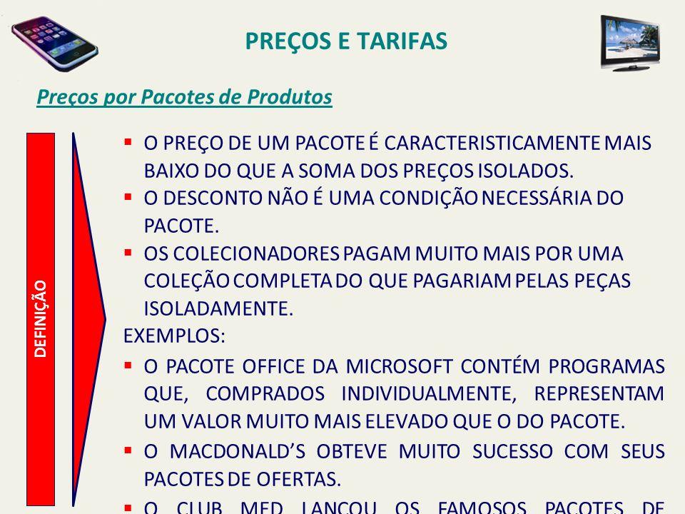 PREÇOS E TARIFAS Preços por Pacotes de Produtos