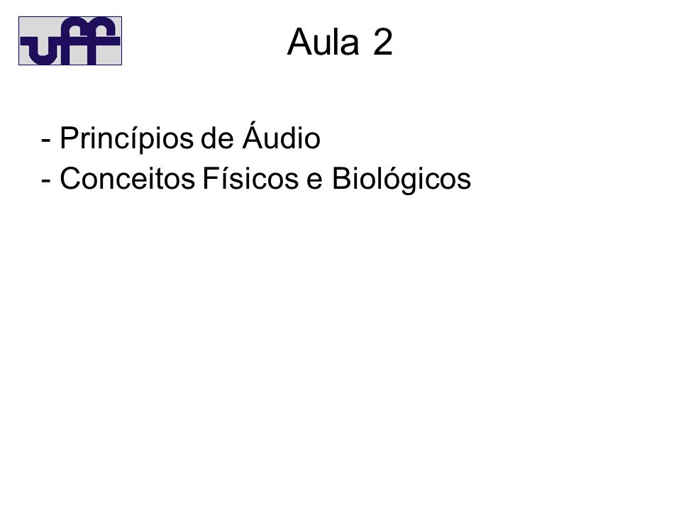 Aula 2 - Princípios de Áudio - Conceitos Físicos e Biológicos