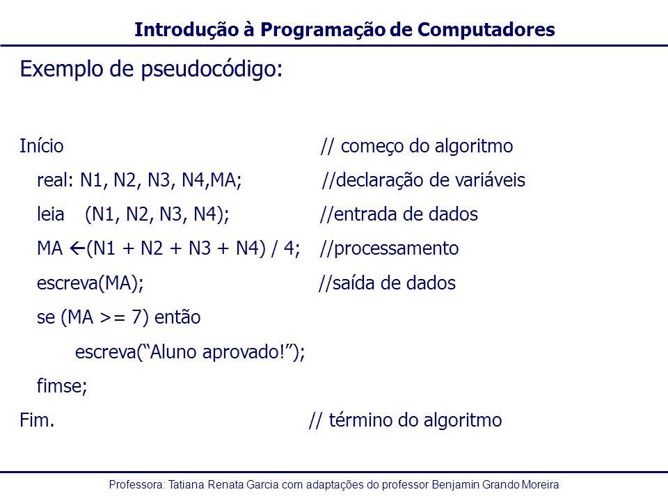 Exemplo de pseudocódigo: