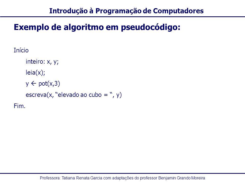Exemplo de algoritmo em pseudocódigo: