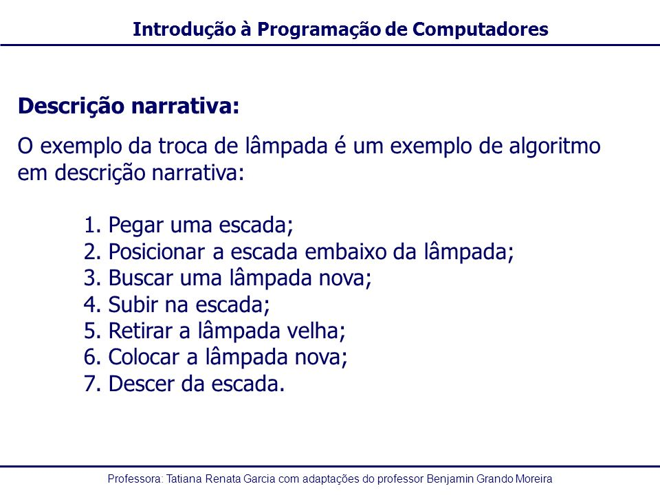 Descrição narrativa: O exemplo da troca de lâmpada é um exemplo de algoritmo em descrição narrativa: