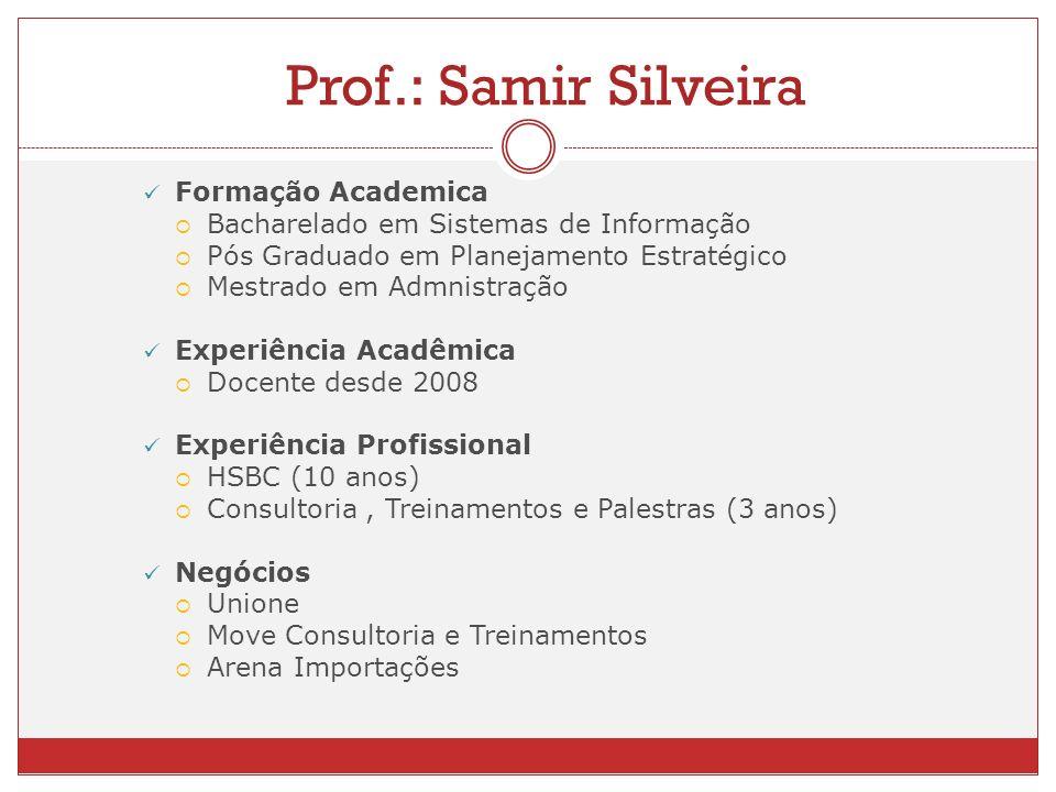 Prof.: Samir Silveira Formação Academica